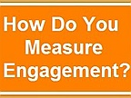 How Do You Measure Love (Or Employee Engagement)?